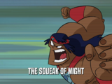 The Squeak of Might