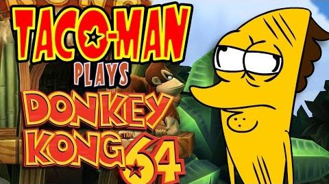 Taco-Man Plays Donkey Kong 64 (N64)