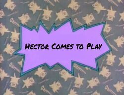 Hector Comes To Play title card