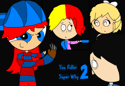 You Killer 2 Super Why