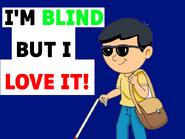 I Love Being Blind