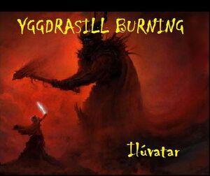 Yggdrasill Burning- Ilúvatar