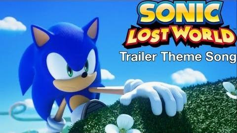 Sonic Lost World - Trailer theme song