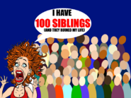 I Have 100 Siblings And They Ruined My Life