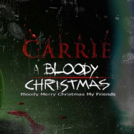 Carrie- A Bloody Christmas