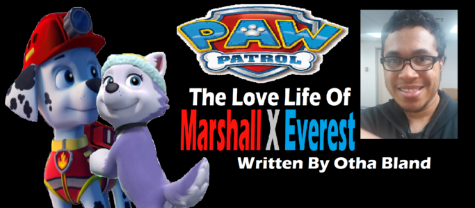 The Love Life of Marshall x Everest