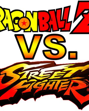 Dragon Ball Z Vs Street Fighter Fanon Wiki Fandom
