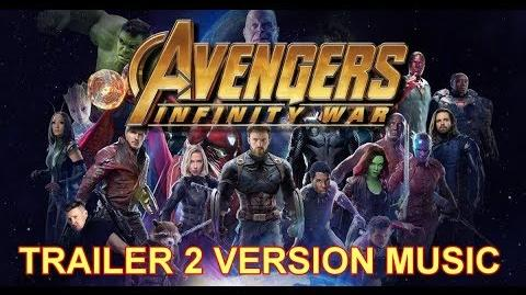 AVENGERS INFINITY WAR Trailer 2 Music Version Full & Proper Official Movie Soundtrack Theme Song