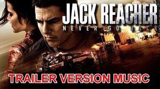 JACK REACHER NEVER GO BACK Trailer Music Version