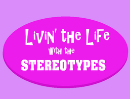 Livin' the Life with the Stereotypes Logo