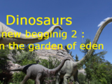 Dinosaurs : the new begginings 2 : In the garden of Eden