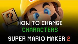 Super Mario Maker 2 How to Change Character Play as Luigi, Toad, Toadette or Mario