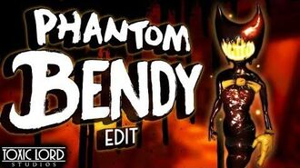 Phantom Bendy! Bendy and the Ink Machine! Edit