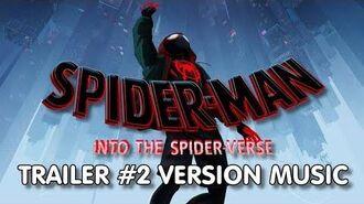 SPIDER-MAN INTO THE SPIDER-VERSE Trailer 2 Music Version Proper Movie Trailer Theme Song