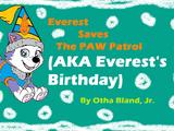 Everest Saves The PAW Patrol(A.K.A. Everest's Birthday)