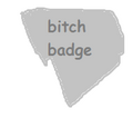 Bitch badge.png