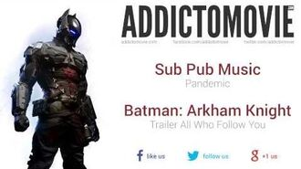 "Batman Arkham Knight - Trailer ""All Who Follow You"" Music 2 (Colossal Trailer Music - Pandemic)"