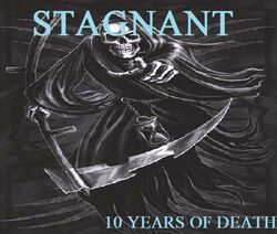 Stagnant-10 Years of Death