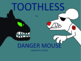 Toothless vs Danger Mouse: League of Justice