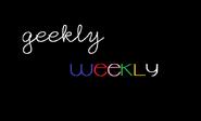 Geekly Weekly