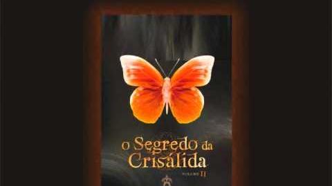 Book trailer do livro O SEGREDO DA CRISÁLIDA - VOLUME II
