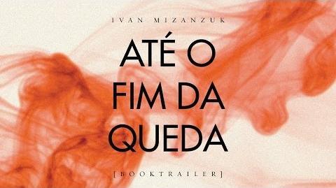 """""""Até o Fim da Queda"""", de Ivan Mizanzuk Booktrailer"""