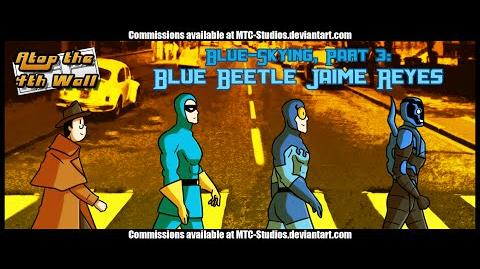 Blue Skying, Part 3 Blue Beetle Jaime Reyes Part 2 - Atop the Fourth Wall