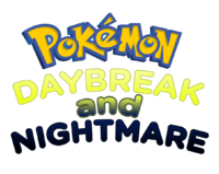 Pokemon Daybreak and Nightmare