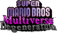 SuperMarioBrosMultiverseDegeneration