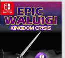 Epic Waluigi: Kingdom Crisis
