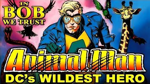 In Bob We Trust ANIMAL MAN - DC's WILDEST HERO