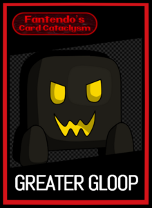 FCC Greater Gloop Card