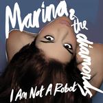Marina and the Diamonds - I Am Not a Robot