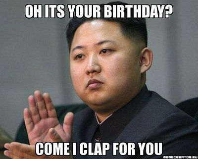 Funny Birthday Meme For Wife : Image funny birthday meme is it your birthday come i clap for