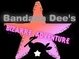 Bandana Dee's Bizarre Adventure
