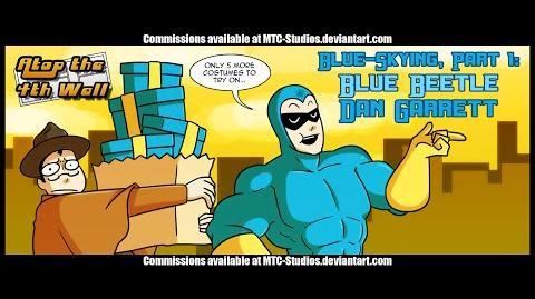Blue Skying, Part 1 Blue Beetle Dan Garrett Part 2 - Atop the Fourth Wall