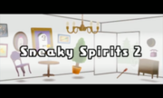 Return of Sneaky Spirits