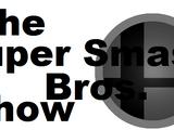 The Super Smash Bros. Show!