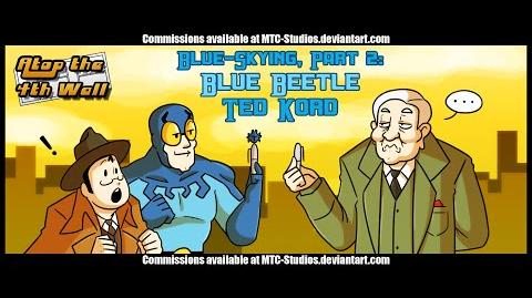 Blue Skying, Part 2 Blue Beetle Ted Kord Part 2 - Atop the Fourth Wall