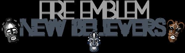 Fire Emblem New Believers