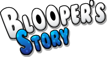 Blooper's story
