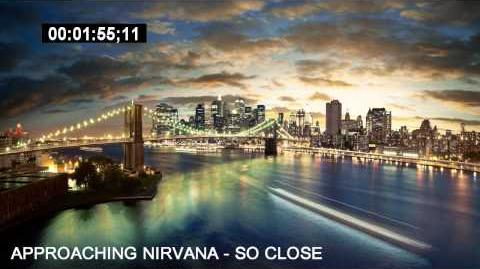Approaching Nirvana - So Close