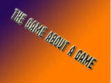 The Game About A Game