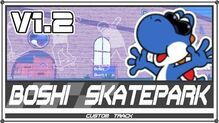 MKWii Custom Track - Boshi Skatepark (v1