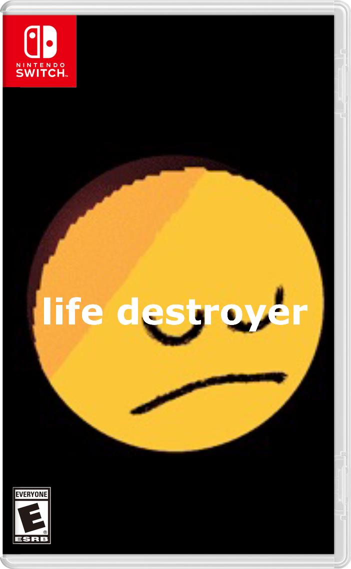 Life destroyer