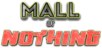 Mall or Nothing logo