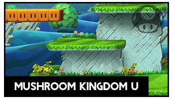 Mushroom Kingdom U