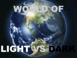 World of Light VS Dark