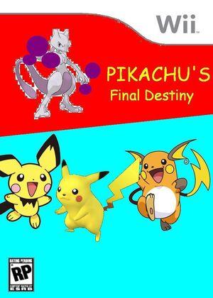 Pikachu's Final Destiny