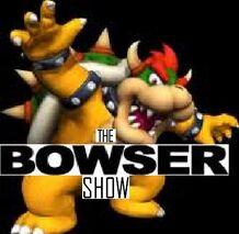 Bowser Show